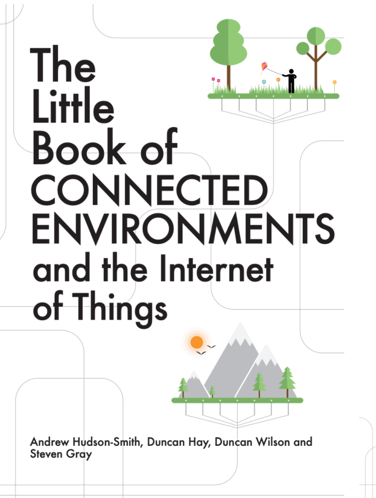 Little Book of Conneted Environments and the Internet of Things